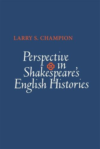Perspective in Shakespeare's English Histories (Paperback)