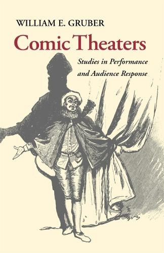 Comic Theaters: Studies in Performance and Audience Response (Paperback)