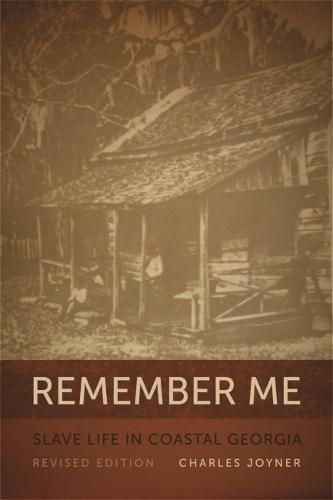 Remember Me: Slave Life in Coastal Georgia, REV. Ed. (Georgia Humanities Council Publication) (Paperback)