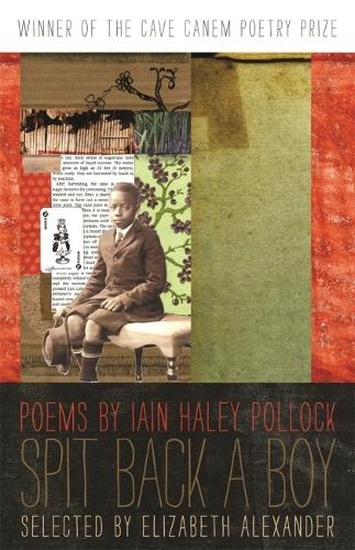 Spit Back a Boy - The Cave Canem Poetry Prize (Paperback)