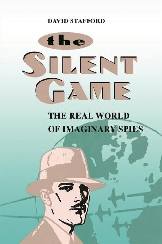 Silent Game: The Real World of Imaginary Spies (Paperback)