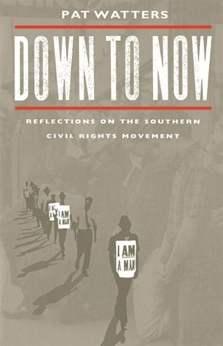 Down to Now: Reflections on the Southern Civil Rights Movement - Brown Thrasher Books (Paperback)