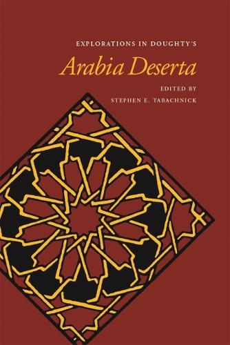 Explorations in Doughty's Arabia Deserta (Paperback)
