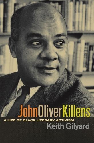 John Oliver Killens: A Life of Black Literary Activism (Paperback)