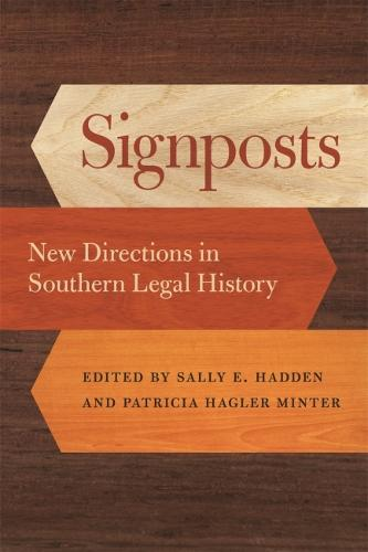 Signposts: New Directions in Southern Legal History - Studies in the Legal History of the South (Hardback)