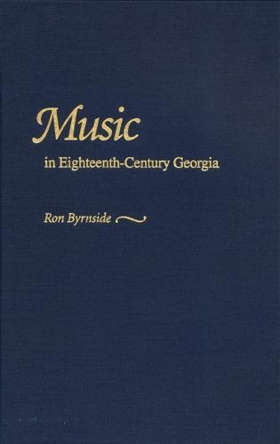 Music in Eighteenth-Century Georgia (Paperback)