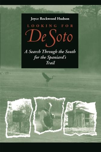 Looking for De Soto: A Search Through the South for the Spaniard's Trail (Paperback)