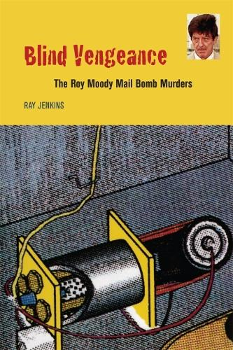 Blind Vengeance: The Roy Moody Mail Bomb Murders (Paperback)