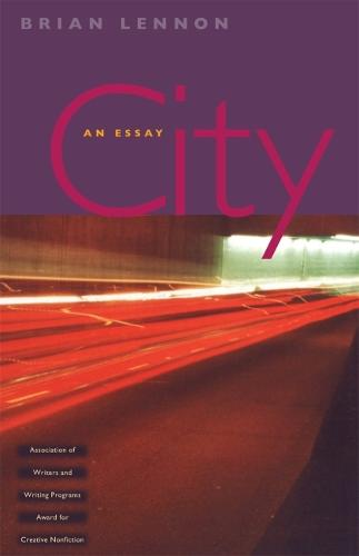 City: An Essay - Association of Writers and Writing Programs Award for Creative Nonfiction (Paperback)