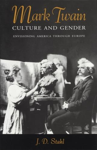 Mark Twain, Culture and Gender: Envisioning America through Europe (Paperback)