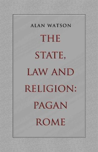 The State, Law and Religion: Pagan Rome (Paperback)
