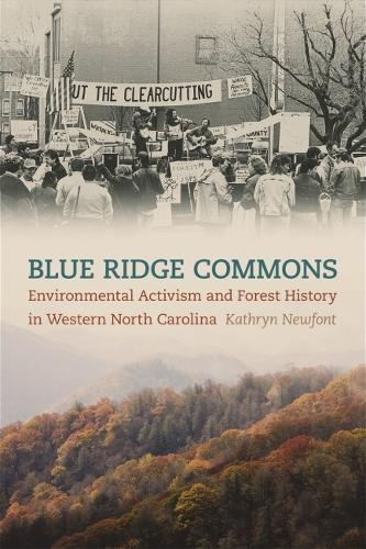 Blue Ridge Commons: Environmental Activism and Forest History in Western North Carolina (Hardback)