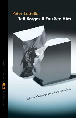 Tell Borges If You See Him: Tales of Contemporary Somnambulism - Flannery O'Connor Award for Short Fiction (Paperback)