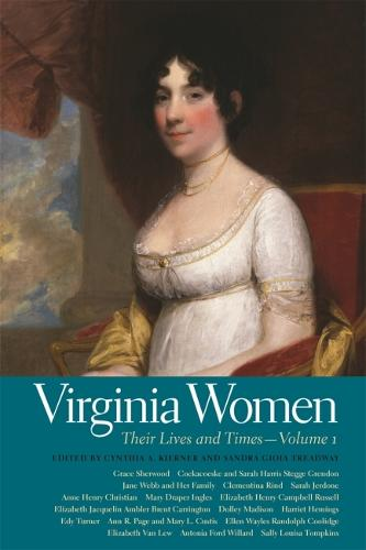 Virginia Women: Their Lives and Times - Volume 1 - Southern Women: Their Lives and Times (Paperback)