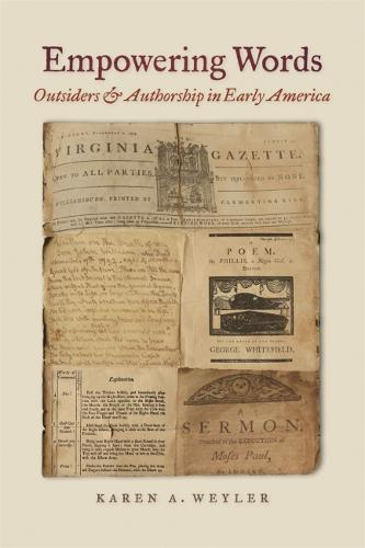 Empowering Words: Outsiders and Authorship in Early America (Hardback)