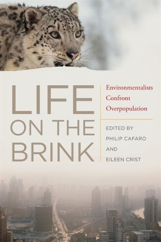 Life on the Brink: Environmentalists Confront Overpopulation (Paperback)
