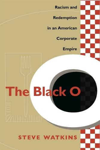 Black O: Racism and Redemption in an American Corporate Empire (Paperback)
