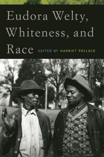 Eudora Welty, Whiteness, and Race (Hardback)