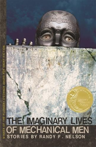 Imaginary Lives of Mechanical Men - Flannery O'Connor Award for Short Fiction (Paperback)