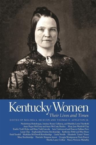 Kentucky Women: Their Lives and Times - Southern Women: Their Lives and Times (Paperback)