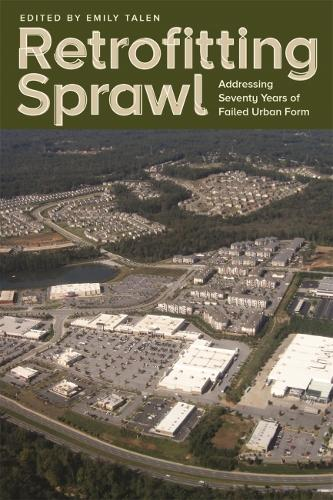 Retrofitting Sprawl: Addressing Seventy Years of Failed Urban Form (Hardback)
