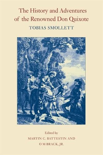The History and Adventures of the Renowned Don Quixote - The Works of Tobias Smollett Ser. (Paperback)