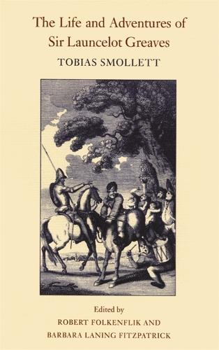 The Life and Adventures of Sir Launcelot Greaves - The Works of Tobias Smollett Ser. (Paperback)