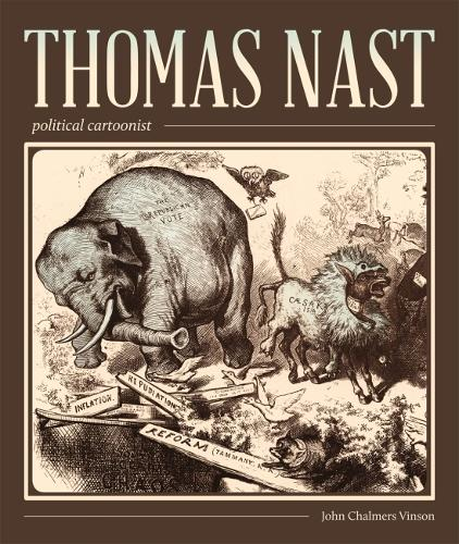 Thomas Nast: Political Cartoonist - A Friends Fund Publication (Paperback)