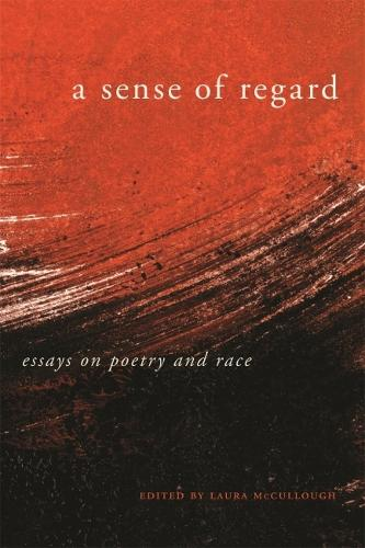 A Sense of Regard: Essays on Poetry and Race (Paperback)