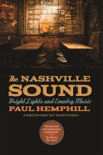 The Nashville Sound: Bright Lights and Country Music (Paperback)