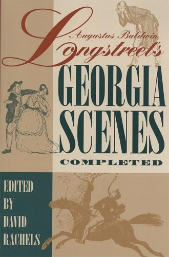 "Augustus Baldwin Longstreet's """"Georgia Scenes"""" Completed: A Scholarly Text (Hardback)"