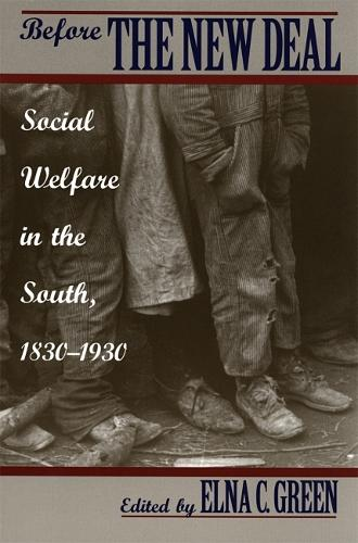 Before the New Deal: Social Welfare in the South, 1830-1930 (Hardback)