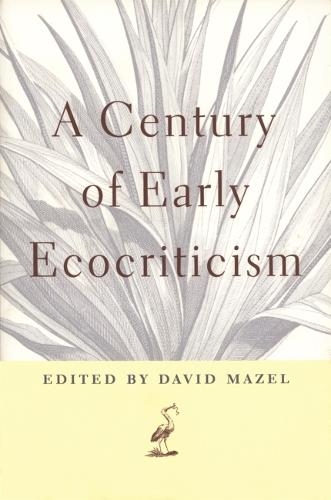 A Century of Early Ecocriticism (Hardback)