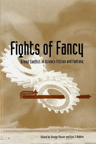 Fights of Fancy: Armed Conflict in Science Fiction and Fantasy (Hardback)