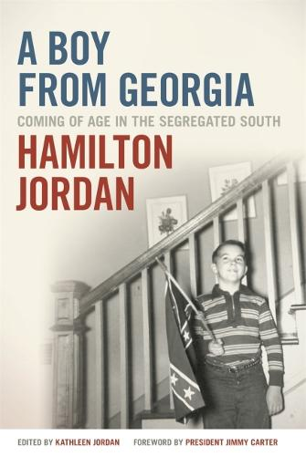 A Boy from Georgia: Coming of Age in the Segregated South - A Bradley Hale Fund for Southern Studies Publication (Paperback)