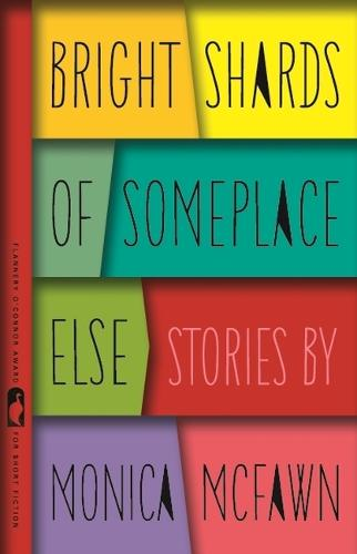 Bright Shards of Someplace Else: Stories - Flannery O'Connor Award for Short Fiction Series (Paperback)