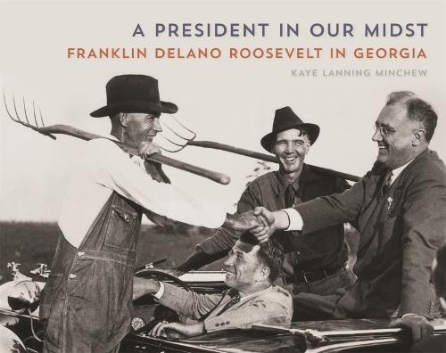 A President in Our Midst: Franklin Delano Roosevelt in Georgia (Paperback)