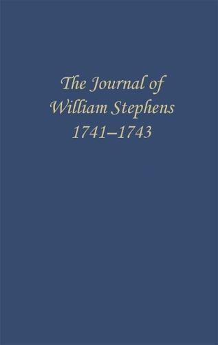 The Journal of William Stephens, 1741-1743 - Wormsloe Foundation Publication Series (Hardback)