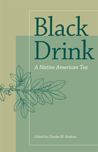 Black Drink: A Native American Tea (Hardback)