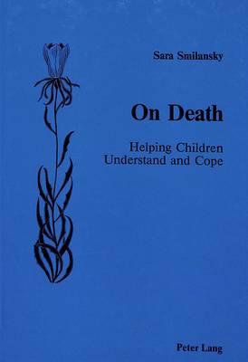 On Death: Helping Children Understand and Cope (Hardback)