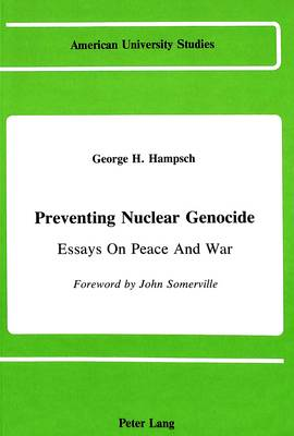 Where Is A Thesis Statement In An Essay Preventing Nuclear Genocide Essays On Peace And War  American University  Studies Series  My English Essay also Healthy Foods Essay Preventing Nuclear Genocide By George H Hampsch John Somerville  Proposal Essay Format