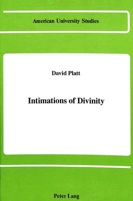 Intimations of Divinity - American University Studies, Series 5: Philosophy v. 72 (Hardback)
