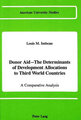 Donor Aid - The Determinants of Development Allocations to Third World Countries: A Comparative Analysis - American University Studies Series 10: Political Science 23 (Hardback)
