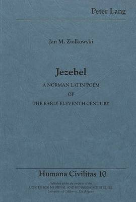 Jezebel: A Norman Latin Poem of the Early Eleventh Century - Humana Civilitas 10 (Paperback)