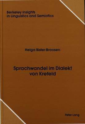 Sprachwandel im Dialekt von Krefeld - Berkeley Insights in Linguistics and Semiotics 3 (Hardback)