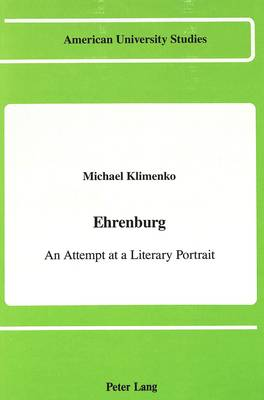 Ehrenburg: An Attempt at a Literary Portrait - American University Studies   Series 12: Slavic Languages and Literature (Hardback)