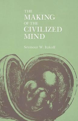 The Making of the Civilized Mind (Hardback)