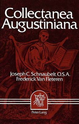 Collectanea Augustiniana: Augustine: Second Founder of the Faith (Hardback)