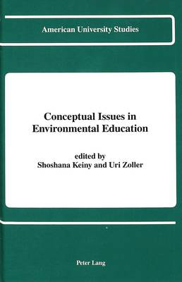 Conceptual Issues in Environmental Education - American University Studies Series 14: Education 28 (Hardback)