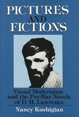 Pictures and Fictions: Visual Modernism and the Pre-War Novels of D.H. Lawrence (Hardback)